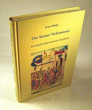 Das Stanser Verkommnis: ein Kapitel eidgenoessischer Geschichte neu untersucht: die Entstehung des ...