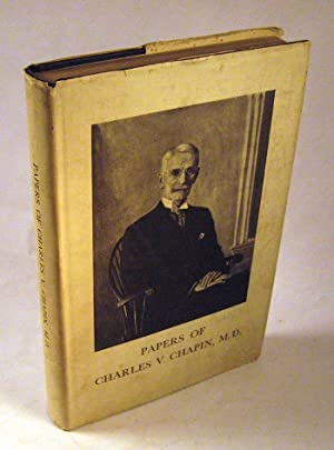 Papers Of Charles V. Chapin, M.D.: A Review Of Public Health Realities: Charles V. Chapin: Clarence...