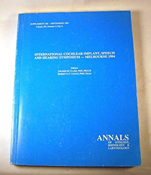 International Cochlear Implant, Speech and Hearing Symposium - Melbourne, 1994: Clark, Graeme M. ...