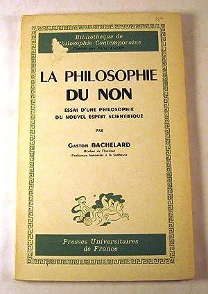 La philosophie du non: essai d'une philosophie du nouvel esprit scientifique: Gaston Bachelard