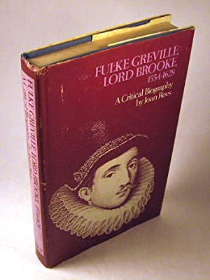 Fulke Greville, Lord Brooke, 1554-1628: A Critical Biography: Rees, Joan