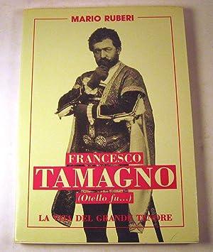 Francesco Tamagno (Otello fu-) / La Vita del Grande Tenore: Ruberi, Mario