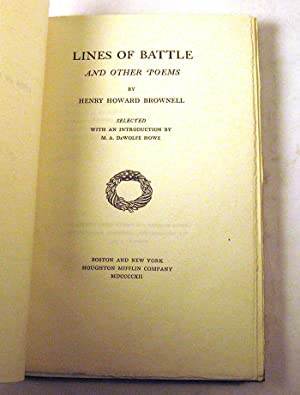 Lines of Battle, and Other Poems: Henry Howard Brownell; with an Introduction by M.A. DeWolfe Howe