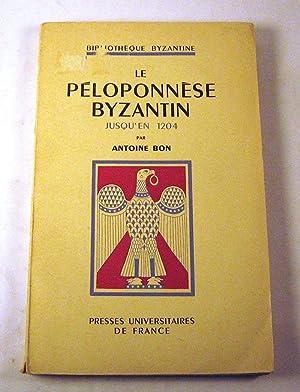 Etudes I: Le Peloponnese Byzantin jusqu'en 1204: Bon, Antoine