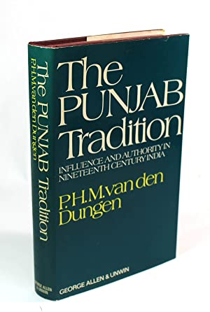 Punjab Tradition: Influence and Authority in Nineteenth Century India: Dungen, P.H.M.Van Den