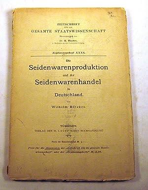 Die Seidenwarenproduktion und der Seidenwarenhandel in Deutschland: Wilhelm Bortzkes