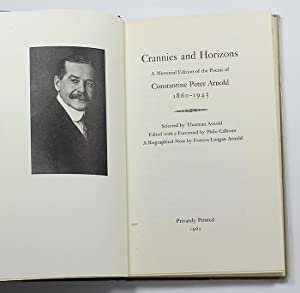 Crannies and Horizons: A Memorial Edition of the Poems of Constantine Peter Arnold, 1860-1943: ...