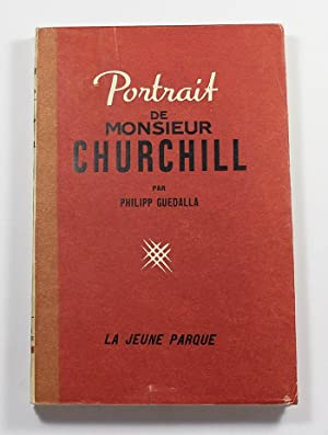 Portrait de monsieur churchill: Philipp [Philip] Guedalla