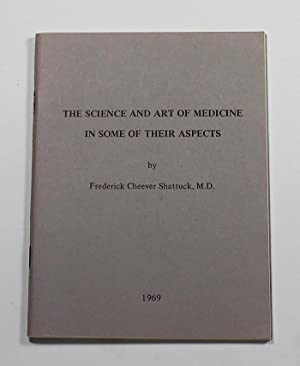 The Science and Art of Medicine in Some of Their Aspects: Frederick Cheever Shattuck