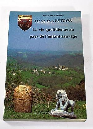 Au Sud-Aveyron, La vie quotidienne au pays: Rene-Charles Plancke