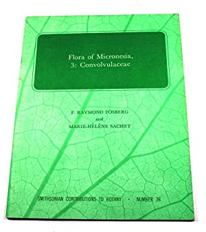Flora of Micronesia, 3: Convolvulaceae [Smithsonian Contributions: F. Raymond Fosberg