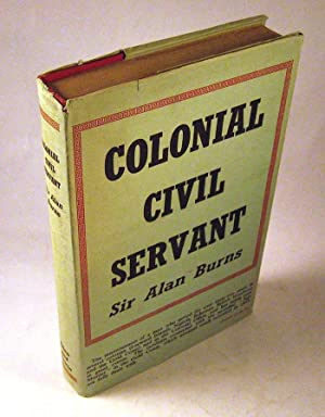 Colonial Civil Servant: Alan Cuthbert Maxwell, Sir Burns