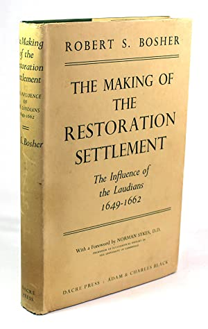 The Making of the Restoration Settlement: The influence of the Laudians, 1649-1662 (Revised Edition...