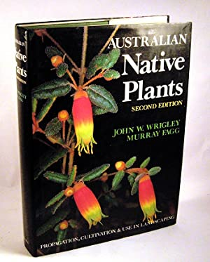 Australian Native Plants: A Manual for Their Propogation, Cultivation, and Use in Landscaping (...