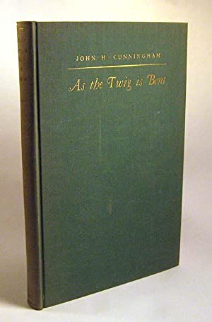 As the Twig is Bent; Being Chronicles and Anecdotes of Juvenile and Medical Memories: John Henry ...