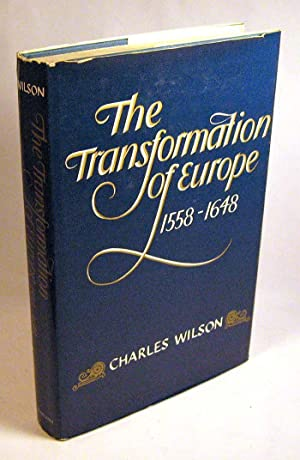 The Transformation of Europe: 1558-1648: Charles Wilson