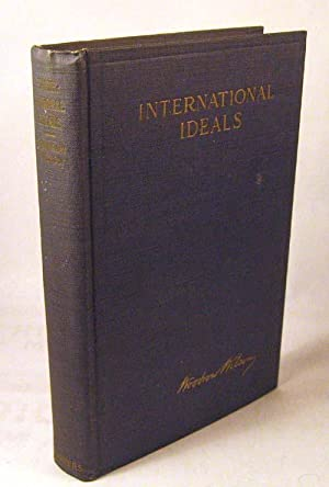 International Ideals: Speeches and Addresses Made During the President's European Visit, ...
