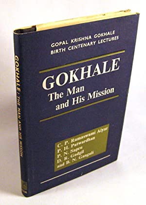 Gokhale: The Man and His Mission (Gopal Krishna Gokhale Birth Centenary Lectures): C.P. Ramaswami ...