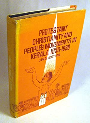 Protestant Christianity and people's movements in Kerala: A study of Christian mass movements ...