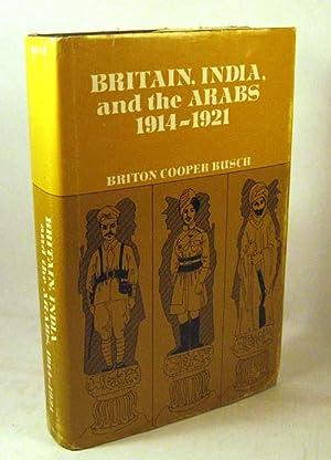 Britain, India and the Arabs, 1914-21: Busch, Briton Cooper