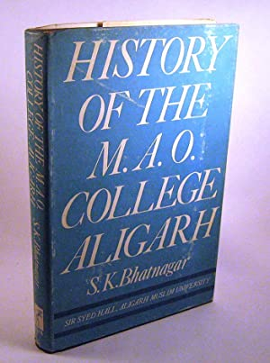 History of the M.A.O. College, Aligarh: Bhatnagar, Shyam Krishna Aligarh Muslim University.