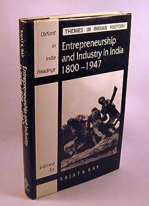 Entrepreneurship and Industry in India, 1800-1947 (Oxford in India Readings): Ray, Rajat Kanta [...