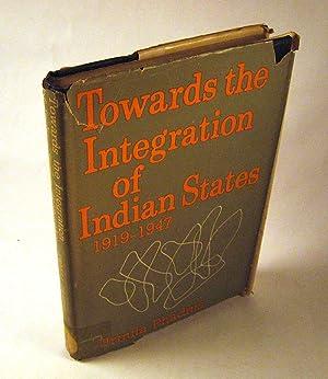 Towards the Integration of Indian States, 1919-1947.: Phadnis, Urmila.