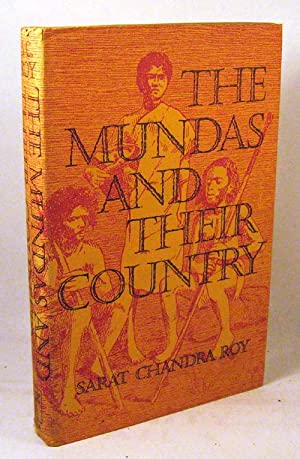 The Mundas and Their Country: Roy, Sarat Chandra