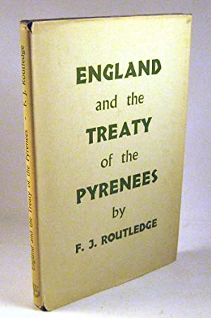 England and the Treaty of the Pyrenees: Routledge, F.J.