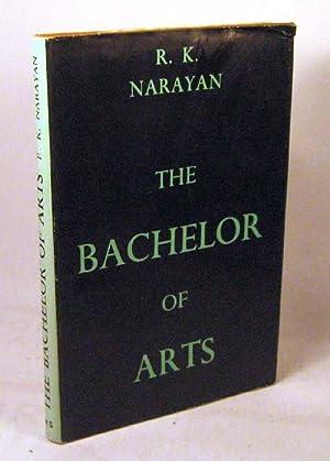 The Bachelor of Arts: Narayan, R.K.