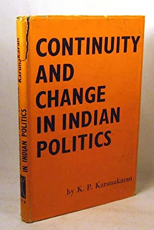CONTINUITY AND CHANGE IN INDIAN POLITICS: A Study of the Political Philosophy of the Indian ...
