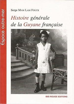 Histoire générale de la Guyane française: Mam Lam Fouck,