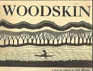 Woodskin. A story for chlldren.: Bland, Joy