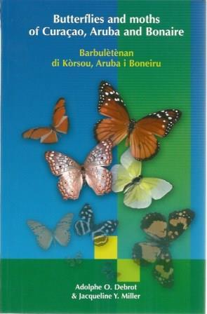 Butterflies and Moths of Curacao, Aruba and: Debrot, Adolphe O;