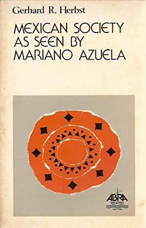 Mexican Society as Seen by Mariano Azuela: Herbst, Gerhard R