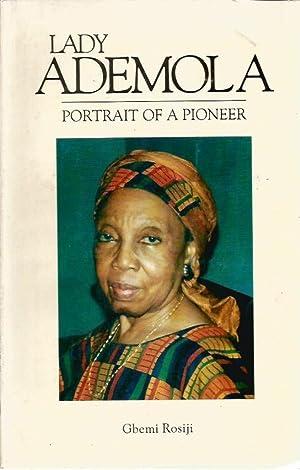 Lady Ademola: Portrait of a Pioneer. Biography of Lady Kofoworola Aina Ademola, MBE OFR: Rosiji, ...