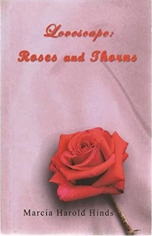 Lovescape: Roses and Thorns: Hinds, Marcia Harold