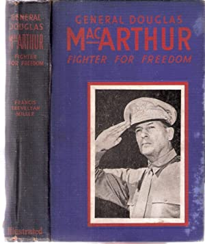 General Douglas MacArthur Fighter for Freedom