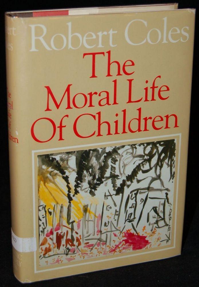 THE MORAL LIFE OF CHILDREN: Robert Coles