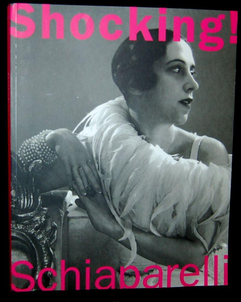 SHOCKING! THE ART AND FASHION OF ELSA SCHIAPARELLI: Dilys E. Blum