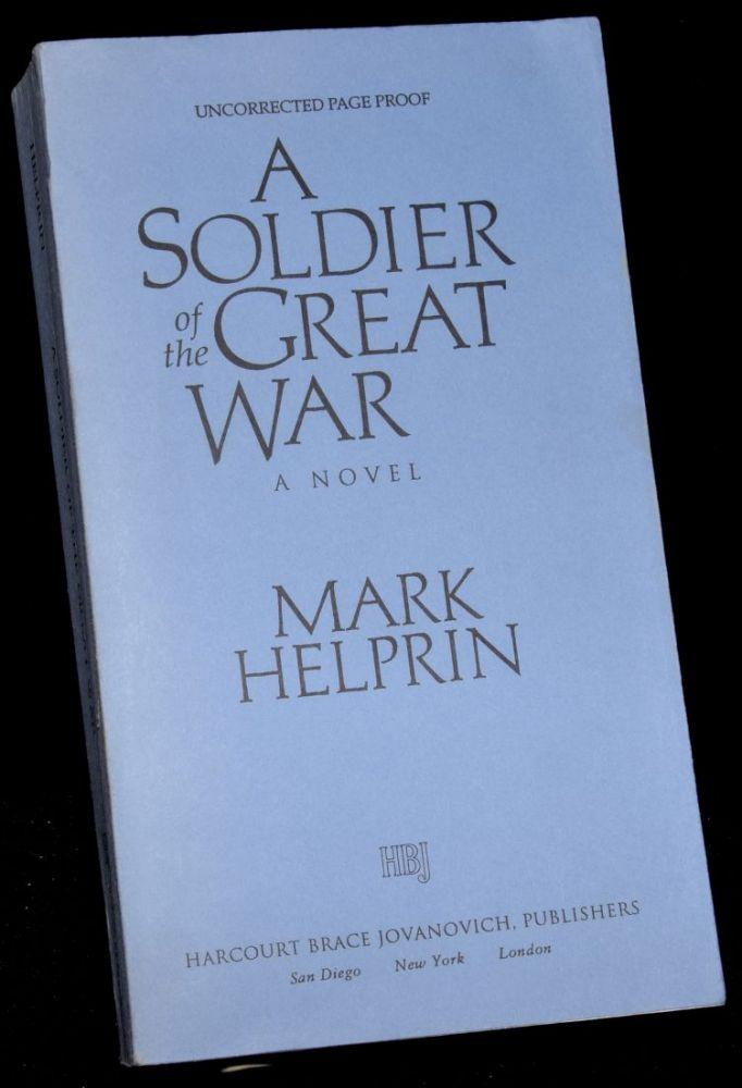 A SOLDIER OF THE GREAT WAR (Signed; Proof Copy): Mark Helprin
