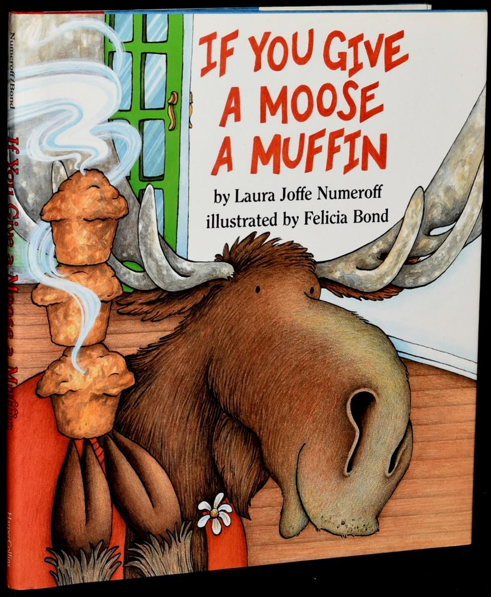 IF YOU GIVE A MOUSE A MUFFIN: Laura Joffe Numeroff | Illustrated by Felicia Bond