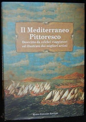 IL MEDITERRANEO PITTORESCO: DESCRITTO DA CELEBRI VIAGGIATORI: Mario Congedo (editor)