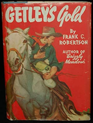 GETLEY';S GOLD: Frank C. Robertson (author)