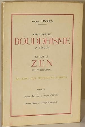 Essais sur le Bouddhisme en général et sur le Zen en particulier, Les bases d'un...