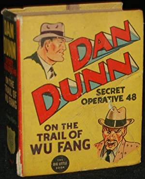 DAN DUNN SECRET OPERATIVE 48 ON THE TRAIL OF WU FANG: THE BIG LITTLE BOOK: Norman Marsh (author)
