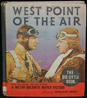 WEST POINT OF THE AIR: THE BIG LITTLE BOOK: Eleanor Packer; John Monk Saunders