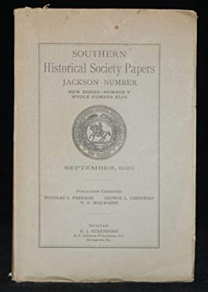 SOUTHERN HISTORICAL SOCIETY PAPERS. JACKSON NUMBER. SEPTEMBER, 1920. PART I. WITH STONEWALL JACKSON...