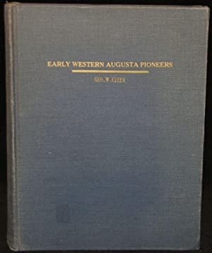 EARLY WESTERN AUGUSTA PIONEERS: INCLUDING THE FAMILIES: Geo. W. Cleek