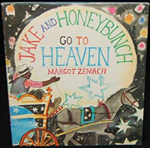 JAKE AND HONEYBUNCH GO TO HEAVEN: Margot Zemach (author)